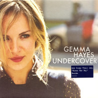 Gemma Hayes - Undercover