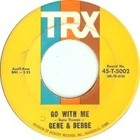 Gene And Debbe - Go With Me / The Torch I Carry