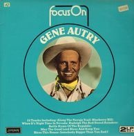 Gene Autry - Focus On