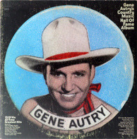 Gene Autry - Gene Autry's Country Music Hall Of Fame Album