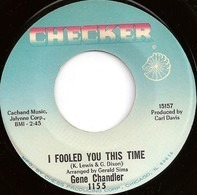 Gene Chandler - I Fooled You This Time / Such A Pretty Thing