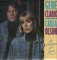 Gene Clark & Carla Olson - So Rebellious a Lover