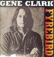 Gene Clark - Fyrebird
