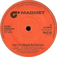 Gene Farrow With G.F. Band - Hey You Should Be Dancing