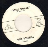 Gene Rockwell - Hello Woman / She's My Own
