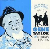 Gene Taylor - Let Me Ride In Your..
