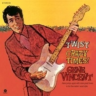 Gene Vincent - Twist Crazy Times