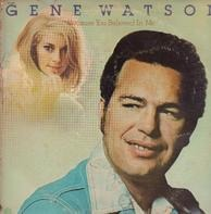 Gene Watson - Because You Believed in Me