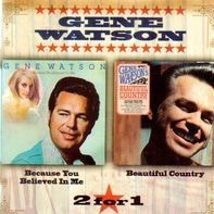 Gene Watson - Because You Believed In Me / Beautiful Country
