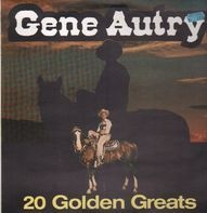Gene Autry - 20 Golden Greats