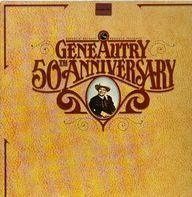 Gene Autry - 50th Anniversary