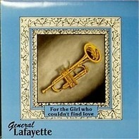 General Lafayette - For The Girl Who Couldn't Find Love