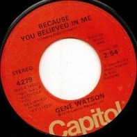 Gene Watson - Because You Believed In Me / When My World Left Town