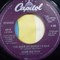 Gene Watson - Nothing Sure Looked Good On You / The Beer At Dorsey's Bar