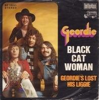 Geordie - Black Cat Woman / Geordie'a Lost His Liggie