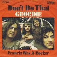 Geordie - Don't Do That/ Francis Was A Rocker
