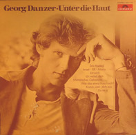Georg Danzer - Unter Die Haut