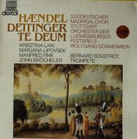 Georg Friedrich Händel - Krisztina Laki , Marjana Lipovšek , Manfred Fink , John Bröcheler , Bernar - Dettinger Te Deum