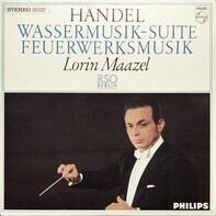 Georg Friedrich Händel - Lorin Maazel , Radio-Symphonie-Orchester Berlin - Wassermusik-Suite / Feuerwerksmusik