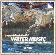Georg Friedrich Händel , English Concert ・ Trevor Pinnock - Water Music