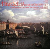 Händel (Rolla) - 12 Handel Concerti Grossi Op. 6