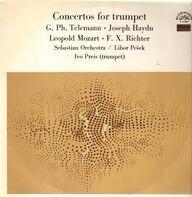 Georg Philipp Telemann • Joseph Haydn • Leopold Mozart • Franz Xaver Richter - Sebastian Orchestr / - Concertos For Trumpet
