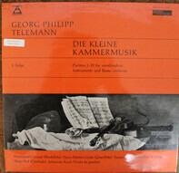 Georg Philipp Telemann , Ferdinand Conrad , Hans-Martin Linde , Susanne Lautenbacher , Hugo Ruf , J - Die Kleine Kammermusik (Sechs Partiten Für Verschiedene Instrumente Und Basso Continuo) - 1. Folge: