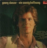 Georg Danzer - Ein Wenig Hoffnung