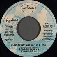 George Burns - Using Things And Loving People