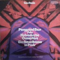 George Gershwin - Gewandhausorchester Leipzig · Kurt Masur - Porgy And Bess Suite / Kubanische Ouvertüre / Ein Amerikaner In Paris