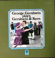 George Gershwin - George  Gershwin plays Gershwin & Kern