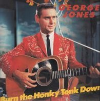 George Jones - Burn The Honky-Tonk Down