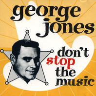 George Jones - Don't Stop The Music