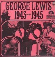 George Lewis - George Lewis 1943-1945
