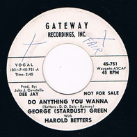 George 'Stardust' Green With Harold Betters - Do Anything You Wanna / All Alone