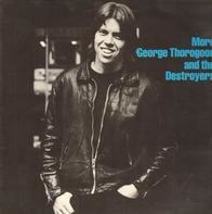 George Thorogood & The Destroyers - More George Thorogood And The Destroyers