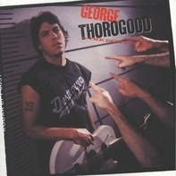 George Thorogood - Born To Be Bad (lp)