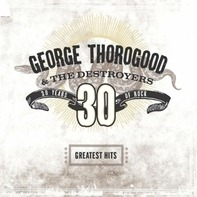 George Thorogood - Greatest Hits: 30 Years Of Rock (2lp)