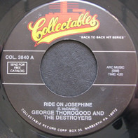 George Thorogood & The Destroyers - Ride On Josephine / Madison Blues