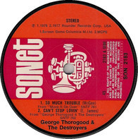 George Thorogood & The Destroyers - So Much Trouble