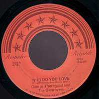 George Thorogood & The Destroyers - Who Do You Love / I'll Change My Style
