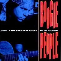 George Thorogood - Boogie People