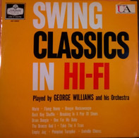 George Williams And His Orchestra - Swing Classics In HI-FI