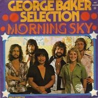 George Baker Selection - Morning Sky / Don't Forget Me