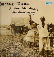 George Duke - I Love the Blues, She Heard My Cry