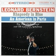 George Gershwin , Leonard Bernstein - Rhapsody In Blue / An American In Paris