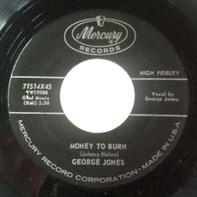 George Jones - Money To Burn / Big Harlan Taylor