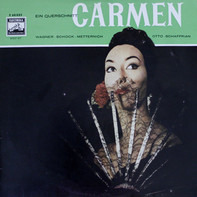 Georges Bizet - Sieglinde Wagner , Rudolf Schock , Josef Metternich , Lisa Otto , Rosl Schaffrian - Carmen - Ein Querschnitt