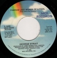 George Strait - Famous Last Words Of A Fool / It's Too Late Now