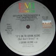 George Thorogood & The Destroyers - I Drink Alone